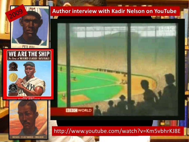 Author interview with Kadir Nelson on YouTube<br />2009<br />http://www.youtube.com/watch?v=Km5vbhrKJ8E<br />