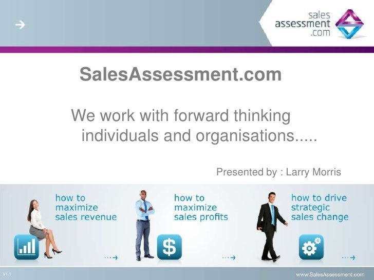 SalesAssessment.com       We work with forward thinking        individuals and organisations.....                         ...