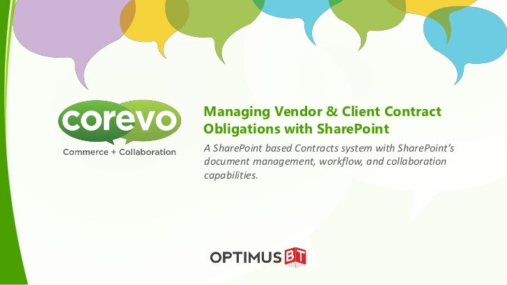 Managing Vendor & Client ContractObligations with SharePointA SharePoint based Contracts system with SharePoint'sdocument ...