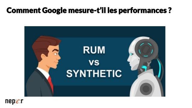RUM Ce sont les vraies données de performance observées dans des situations réelles Si vous utilisez Chrome, les performan...
