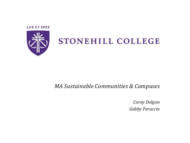 MA	   Sustainable	   Communities	   &	   Campuses	    	    Corey	   Dolgon	    Gabby	   Peruccio