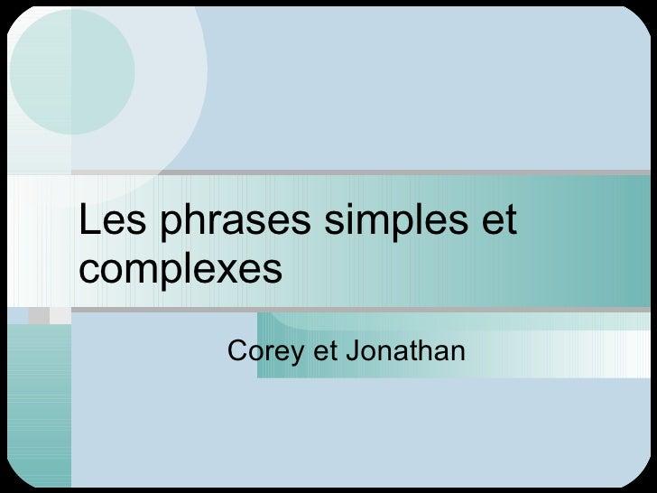 Les phrases simples et complexes  Corey et Jonathan