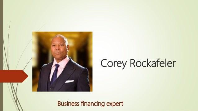 Corey Rockafeler Business financing expert