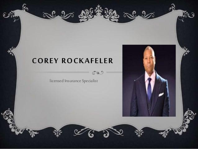 COREY ROCKAFELER licensed InsuranceSpecialist