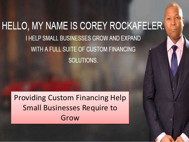 Providing Custom Financing Help Small Businesses Require to Grow