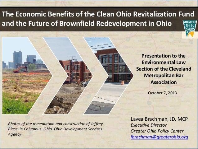 The Economic Benefits of the Clean Ohio Revitalization Fund and the Future of Brownfield Redevelopment in Ohio  Presentati...