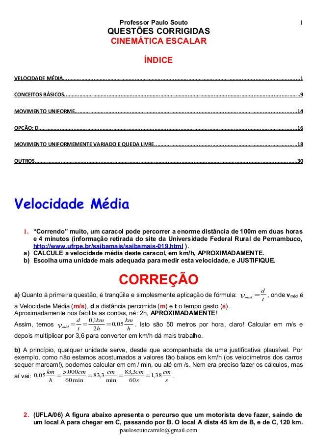 Professor Paulo Souto QUESTÕES CORRIGIDAS CINEMÁTICA ESCALAR ÍNDICE VELOCIDADE MÉDIA.........................................
