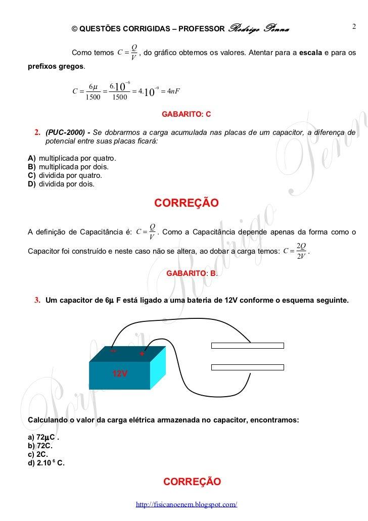 Questões Corrigidas, em Word:  Capacitores  - Conteúdo vinculado ao blog      http://fisicanoenem.blogspot.com/ Slide 2