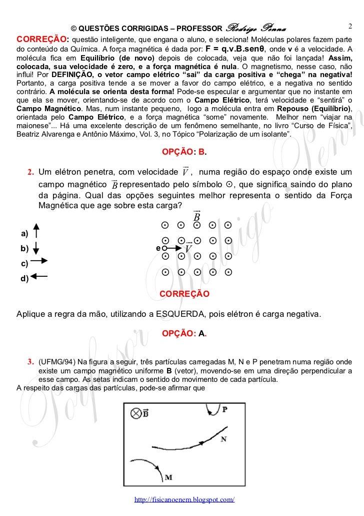 Questões Corrigidas, em Word:  Força Magnética  - Conteúdo vinculado ao blog      http://fisicanoenem.blogspot.com/ Slide 2