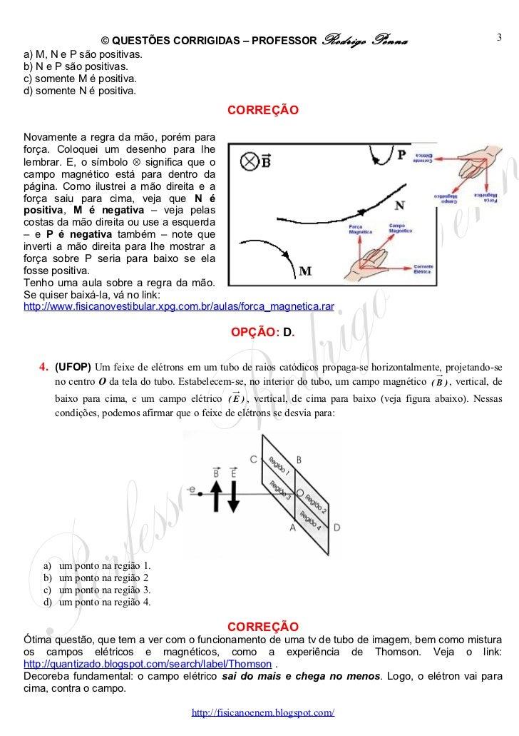 Questões Corrigidas, em Word:  Força Magnética  - Conteúdo vinculado ao blog      http://fisicanoenem.blogspot.com/ Slide 3