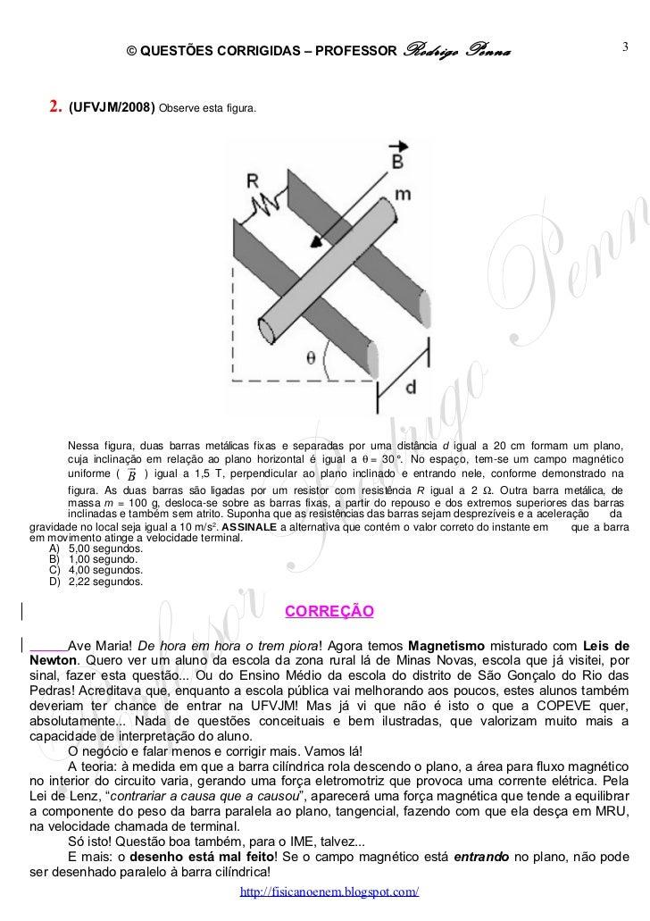 Questões Corrigidas, em Word: Faraday e Lenz   - Conteúdo vinculado ao blog      http://fisicanoenem.blogspot.com/ Slide 3
