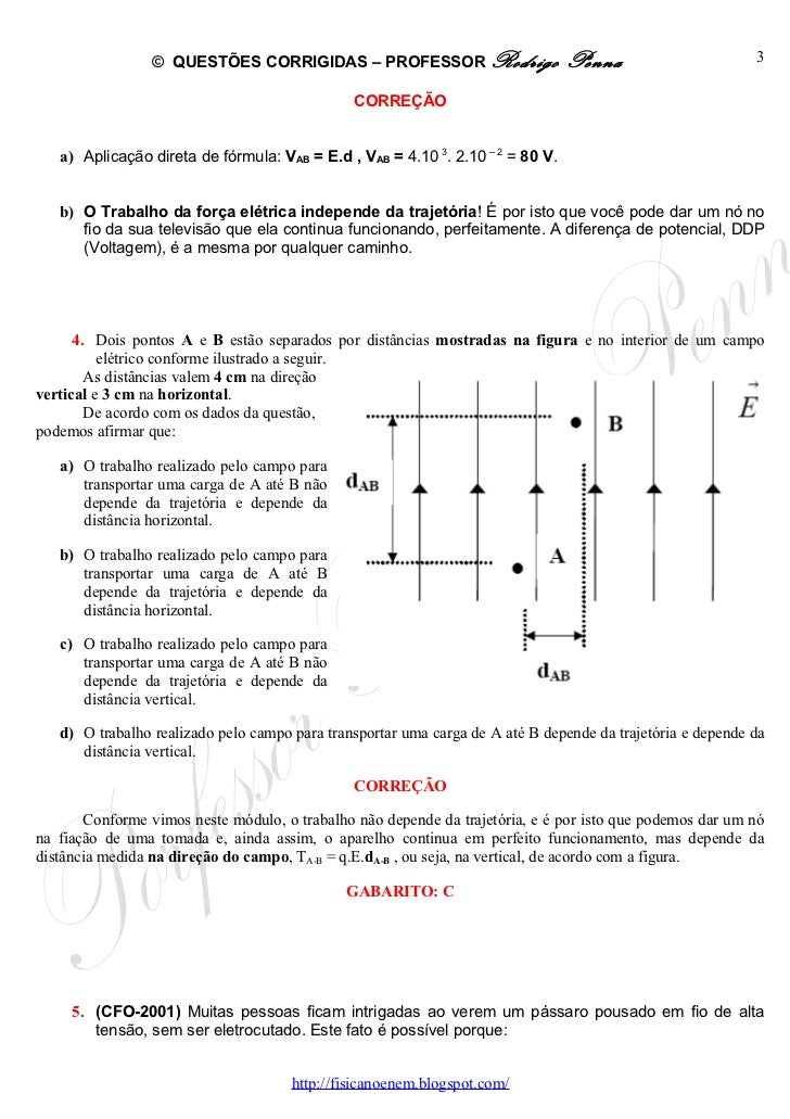 Questões Corrigidas, em Word:  Potencial Elétrico  - Conteúdo vinculado ao blog      http://fisicanoenem.blogspot.com/ Slide 3
