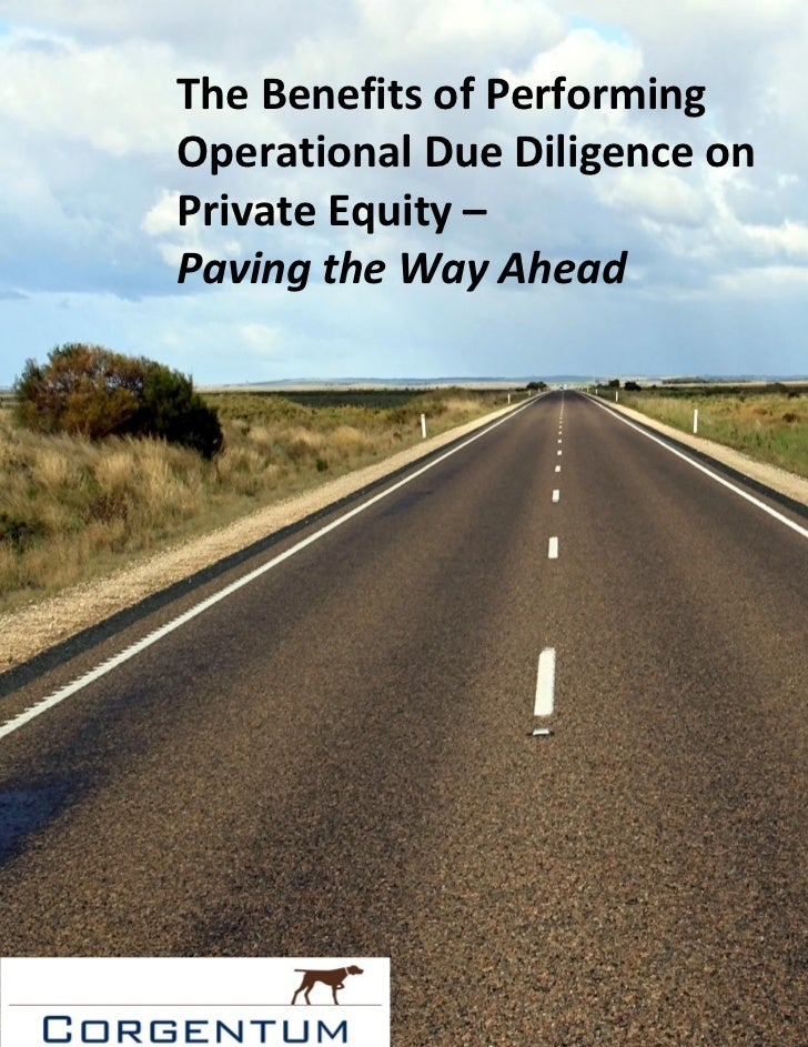 The Benefits of PerformingOperational Due Diligence onPrivate Equity –Paving the Way Ahead