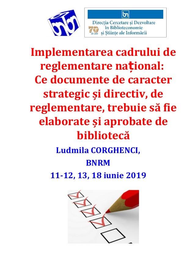Implementarea cadrului de reglementare na ional:ț Ce documente de caracter strategic și directiv, de reglementare, trebuie...