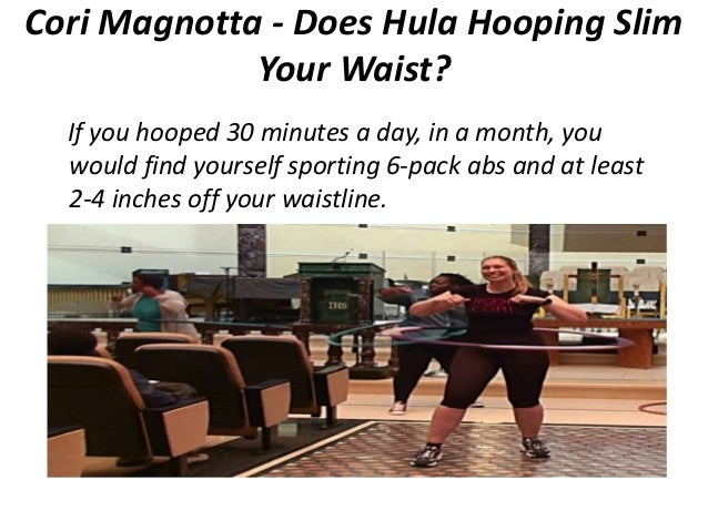 cori magnotta does hula hooping slim your waist. Black Bedroom Furniture Sets. Home Design Ideas