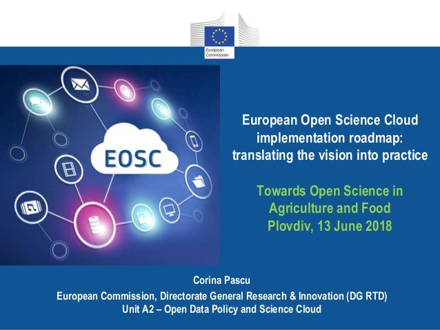 European Open Science Cloud implementation roadmap: translating the vision into practice Towards Open Science in Agricultu...