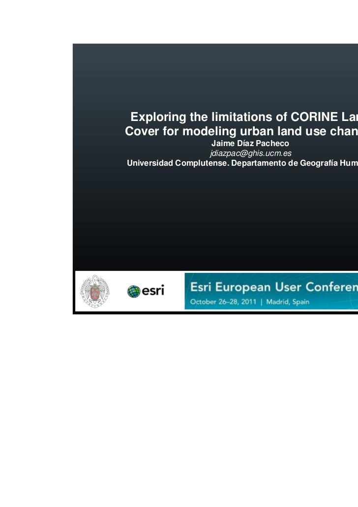 Exploring the limitations of CORINE LandCover for modeling urban land use change.                    Jaime Díaz Pacheco   ...