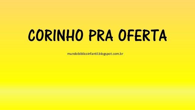 CORINHO PRA OFERTA mundobiblicoinfantil.blogspot.com.br