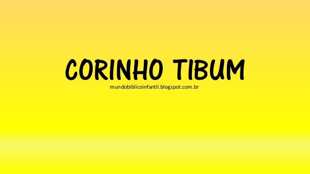 CORINHO TIBUMmundobiblicoinfantil.blogspot.com.br