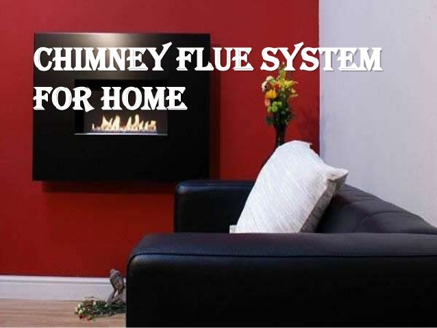 Chimney Flue System For Home