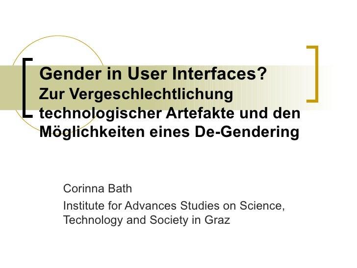 Gender in User Interfaces? Zur Vergeschlechtlichung technologischer Artefakte und den Möglichkeiten eines De-Gendering Cor...