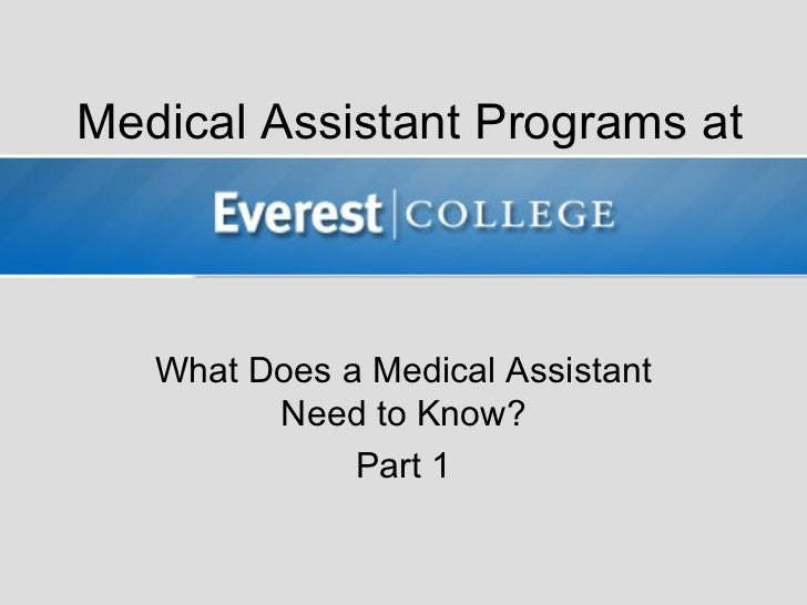 Medical Assistant Programs at   What Does a Medical Assistant         Need to Know?              Part 1