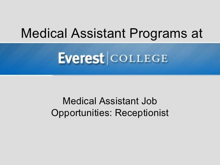 Medical Assistant Programs at      Medical Assistant Job    Opportunities: Receptionist