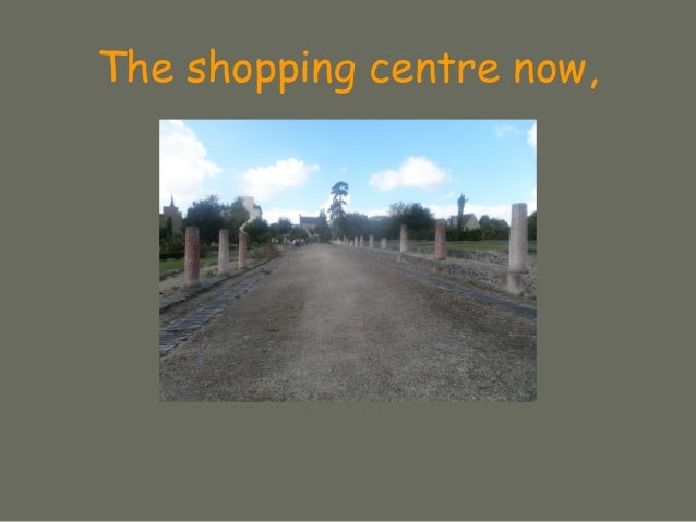 The shopping centre now,