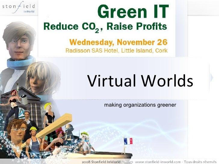 Virtual Worlds making organizations greener