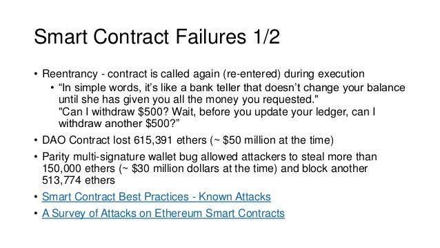 """Smart Contract Failures 1/2 • Reentrancy - contract is called again (re-entered) during execution • """"In simple words, it's..."""