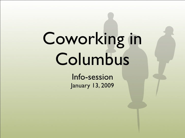 Coworking in  Columbus    Info-session    January 13, 2009