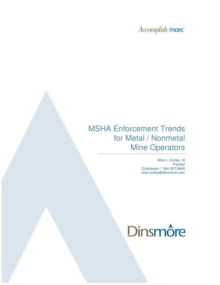 MSHA Enforcement Trends     for Metal / Nonmetal          Mine Operators                      Max L. Corley, III          ...
