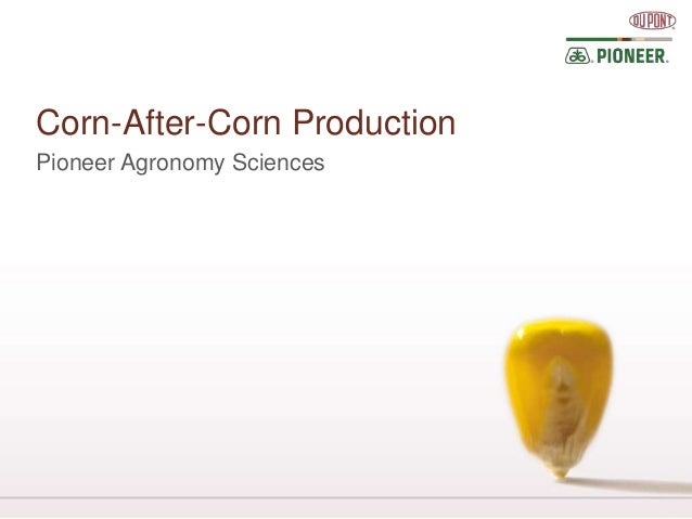 Corn-After-Corn ProductionPioneer Agronomy Sciences