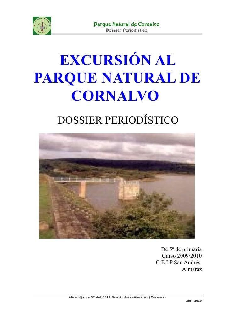Parque Natural de Cornalvo                       Dossier Periodístico        EXCURSIÓN AL PARQUE NATURAL DE     CORNALVO  ...