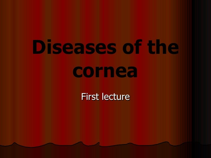 Diseases of the cornea First lecture