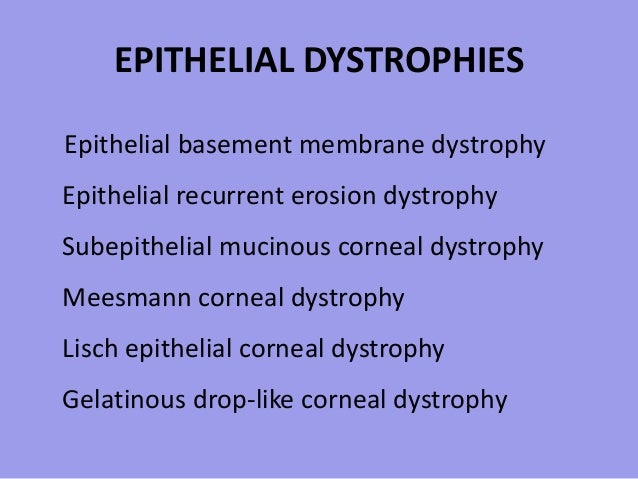 epithelial dystrophies epithelial basement membrane dystrophy