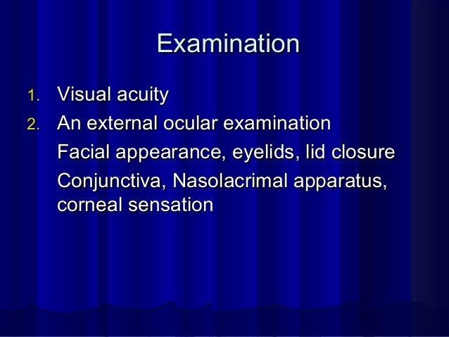 ExaminationExamination 3. Slit Lamp Biomicroscopy: For3. Slit Lamp Biomicroscopy: For Eyelid marginEyelid margin Tear film...