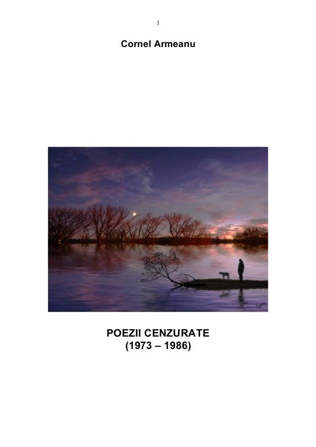Cornel ArmeanuPOEZII CENZURATE(1973 – 1986)1