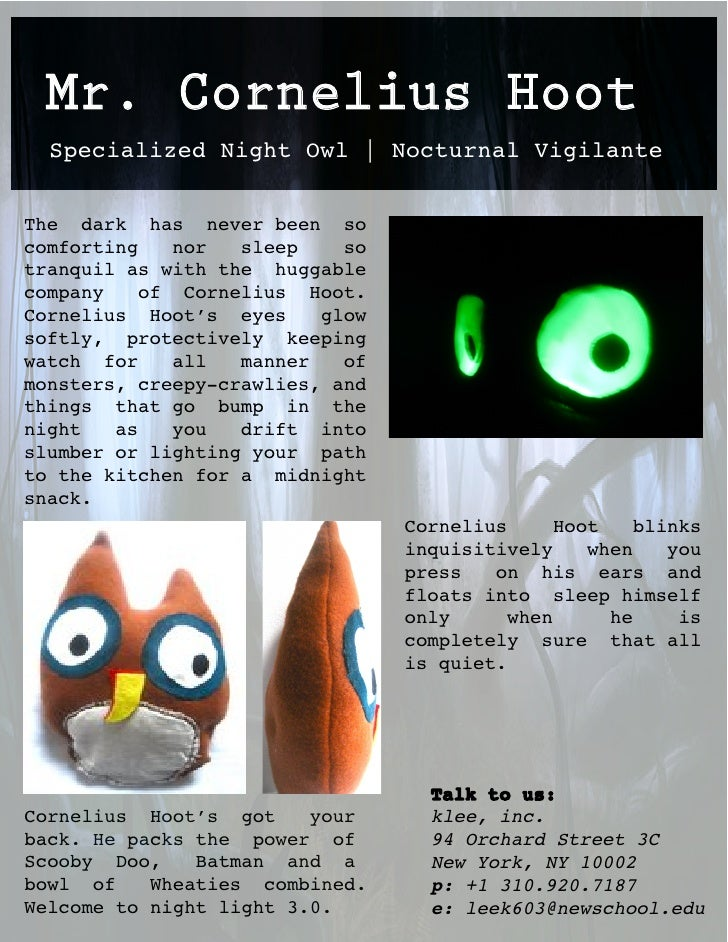 Mr. Cornelius Hoot   Specialized Night Owl | Nocturnal Vigilante   The dark has never been so comforting    nor  sleep    ...