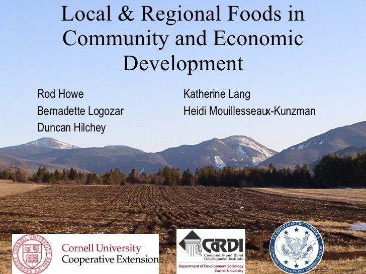 Local & Regional Foods in Community and Economic Development Rod Howe Katherine Lang Bernadette Logozar  Heidi Mouillessea...