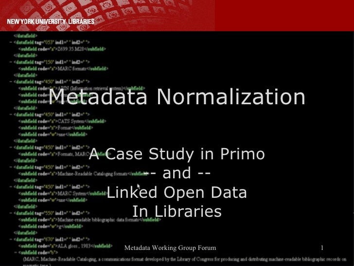 Metadata Normalization A Case Study in Primo -- and -- Linked Open Data In Libraries