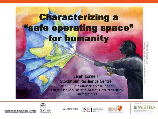 Sarah Cornell Stockholm Resilience Centre Joint ICTP-IAEA Advancing Modelling of Climate, Land-use, Energy & Water (CLEW) ...
