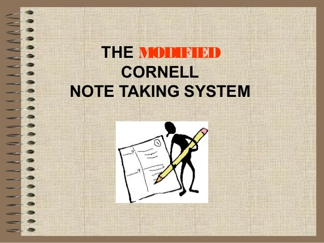 THE MODIFIED     CORNELLNOTE TAKING SYSTEM