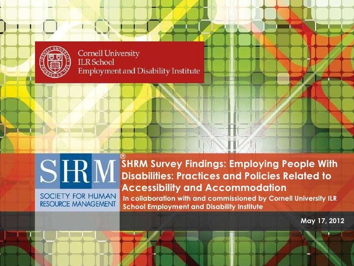 SHRM Survey Findings: Employing People With                                               Disabilities: Practices and Poli...