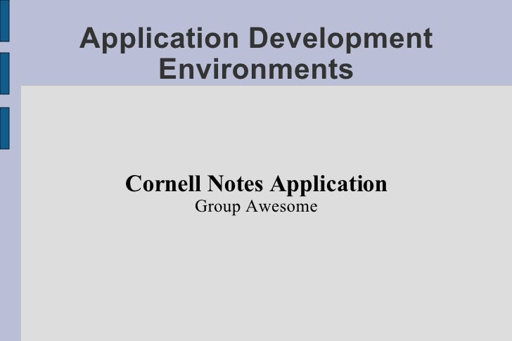 Application Development Environments Cornell Notes Application Group Awesome