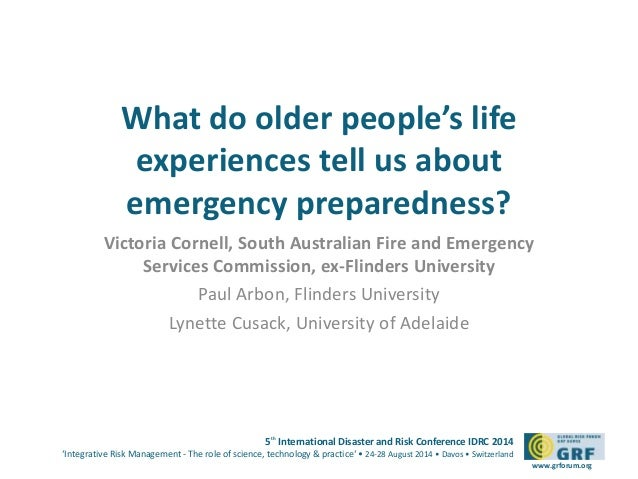 What do older people's life  experiences tell us about  emergency preparedness?  Victoria Cornell, South Australian Fire a...
