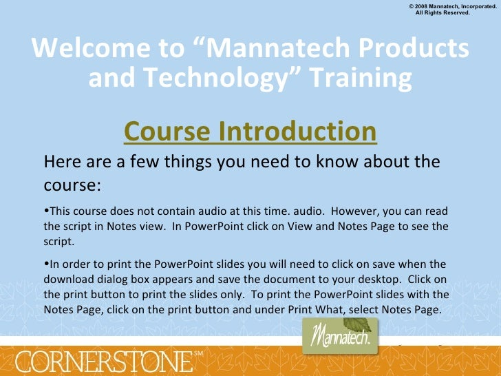 """Welcome to """"Mannatech Products and Technology"""" Training <ul><li>Here are a few things you need to know about the course: <..."""