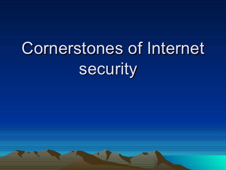 Cornerstones of Internet security