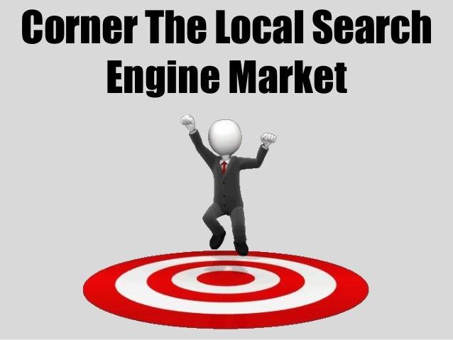 Corner The Local Search    Engine Market