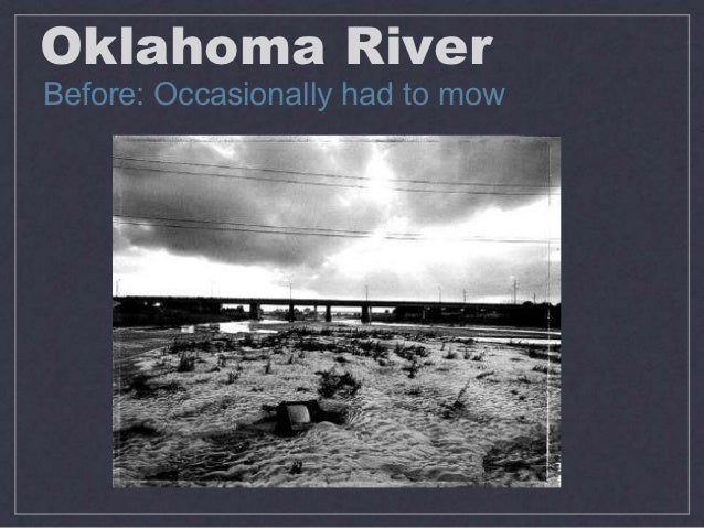 Oklahoma RiverBefore: Occasionally had to mow